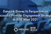 DataLink Shares Its Perspective on Successful Provider Engagement Strategies at RISE West 2021