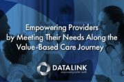 Empowering Providers by Meeting Their Needs Along the Value-Based Care Journey
