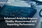 Enhanced Analytics Improve Quality Measurement and Reporting Performance