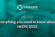 Part One: Everything You Need to Know About HEDIS®